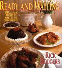 Rodgers, Rick: Ready and Waiting: One Hundred Sixty All-New Recipes for the Slow Cooker