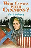 Patricia Beatty: Who Comes with Cannons?