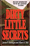 Dunnigan, James F.: Dirty Little Secrets: Military Information You're Not Supposed To Know