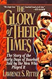 Ritter, Lawrence S.: The Glory of Their Times: The Story of the Early Days of Baseball Told My the Men Who Played It