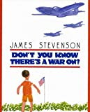 Stevenson, James: Don't You Know There's a War On?