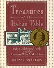 Anderson, Burton: Treasures of the Italian Table: Italy's Celebrated Foods and the Artisans Who Make Them