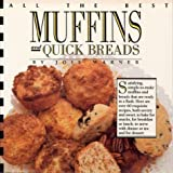 Warner, Joie: All the Best Muffins and Quick Breads