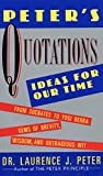 Peter, Laurence J.: Peter's Quotations: Ideas for Our Times