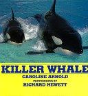 Killer Whale by Caroline Arnold