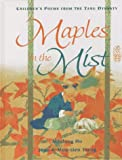 Ho, Minfong: Maples in the Mist: Poems for Children from the Tang Dynasty