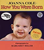 How You Were Born by Joanna Cole