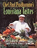 Prudhomme, Paul: Chef Paul Prudhomme's Louisiana Tastes: Exciting Flavors from the State That Cooks