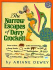 Dewey, Ariane: The Narrow Escapes of Davy Crockett: From a Bear, a Boa Constrictor, a Hoop Snake, an Elk, an Owl, Eagles, Rattlesnakes, Wildcats, Trees, Tornadoes,