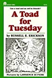 Erickson, Russell E.: Toad for Tuesday