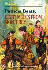 Beatty, Patricia: Eight Mules from Monterey
