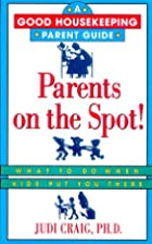 Parents on the Spot!: What to Do When Kids…