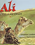 Lewin, Ted: Ali, Child of the Desert