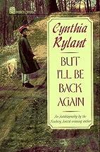 But I'll Be Back Again by Cynthia…