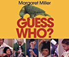 Guess Who? by Margaret Miller