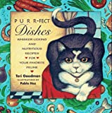 Goodman, Teri: Purr-Fect Dishes: Whisker-Licking and Nutritious Recipes for Your Favorite Feline