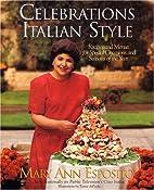 Celebrations, Italian Style: Recipes and…