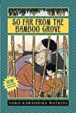 Yoko Kawashima Watkins: So Far from the Bamboo Grove