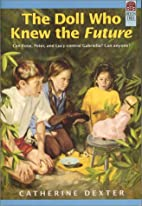 The Doll Who Knew the Future by Catherine…