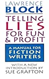 Lawrence Block: Telling Lies for Fun & Profit: A Manual for Fiction Writers