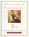 Stoddard, Alexandra: Alexandar Stoddard&#39;s Tea Celebrations