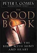 The Good Book: Reading the Bible with Mind…