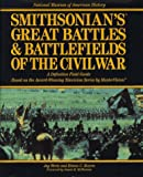 Bearss, Edwin C.: Smithsonian's Great Battles & Battlefields of the Civil War: A Definitive Field Guide Based on the Award-Winning Television Series by Mastervision