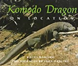 Darling, Kathy: Komodo Dragon: On Location