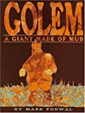 Podwal, Mark H.: Golem: A Giant Made of Mud