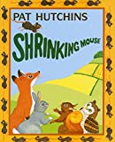 Hutchins, Pat: Shrinking Mouse