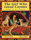 The Girl Who Loved Coyotes by Nancy Wood