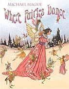 Where Fairies Dance by Michael Hague