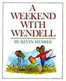 Henkes, Kevin: A Weekend With Wendell