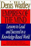 Denis Waitley: Empires of the Mind: Lessons to Lead and Succeed in a Knowledge-Based World