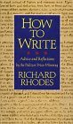 Richard Rhodes: How to Write: Advice and Reflections