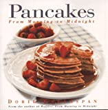 Greenspan, Dorie: Pancakes: From Morning to Midnight
