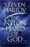 Hartov, Steven: The Nylon Hand of God