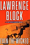 Block, Lawrence: Even the Wicked
