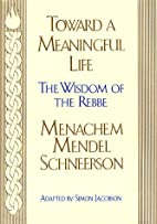 Toward a Meaningful Life: The Wisdom of the…