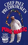 Prudhomme, Paul: Chef Paul Prudhomme's Pure Magic