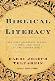 Telushkin, Joseph: Biblical Literacy: The Most Important People, Events, and Ideas of the Hebrew Bible