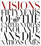 Visions : fifty years of the United Nations…