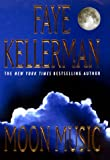 Kellerman, Faye: Moon Music