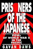 Gavin Daws: Prisoners of the Japanese: POWs of World War II in the Pacific