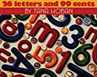 26 Letters and 99 Cents by Tana Hoban