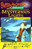 Simon, Seymour: The Mysterious Lights (Einstein Anderson, Science Detective)