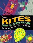 Dixon, Norma: Kites: Twelve Easy-To Make High Fliers
