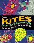 Dixon, Norma: Kites: Twelve Easy-To Make High Fliers