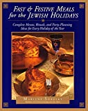 Sorosky, Marlene: Fast and Festive Meals for the Jewish Holidays: Complete Menus, Rituals, and Party-Planning Ideas for Every Holiday of the Year