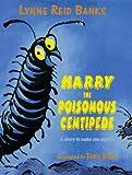 Banks, Lynne Reid: Harry the Poisonous Centipede